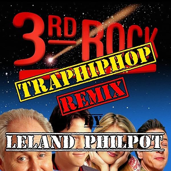 3rdRockFromTheSunTRAPHIPHOP REMIX