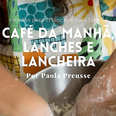 Paola Preusse E-book Café da Manhã, Lanches e Lancheira   Link Thumbnail | Linktree