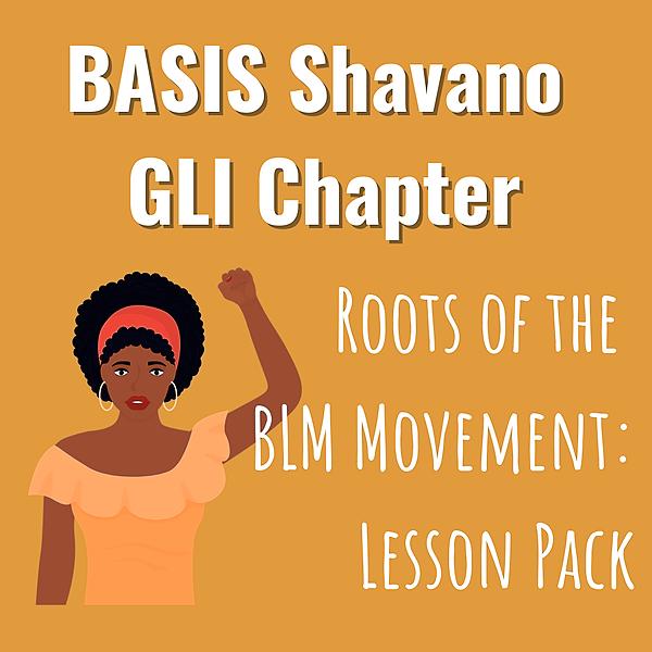 "BASIS Shavano Chapter Part 2: ""Roots of the BLM Movement"" Script"