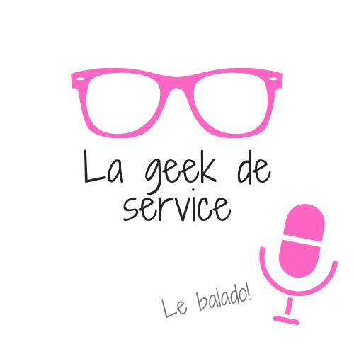 La geek de service-le balado (lageekdeservice) Profile Image | Linktree