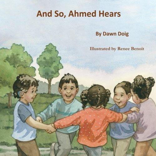 And So, Ahmed Hears: A rhyming celebration of the gift of sound and hearing.