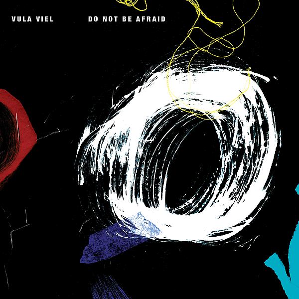 Vula Viel Records Vula Viel - Do Not Be Afraid Link Thumbnail   Linktree