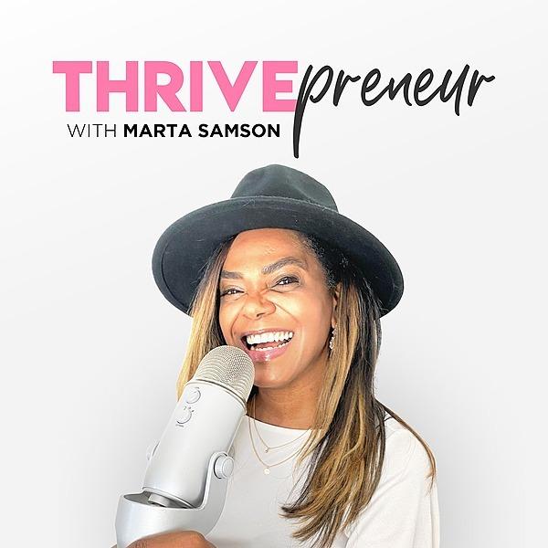 Marta Samson THRIVEPRENEUR -Subscribe Apple Podcast Link Thumbnail | Linktree