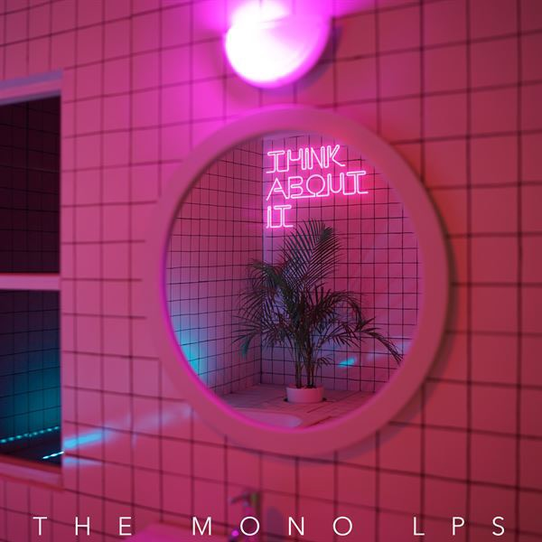 The Mono LPs - Think About It (thinkaboutitsingle) Profile Image | Linktree
