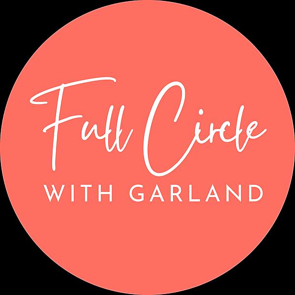 @fullcirclewithgarland Profile Image | Linktree