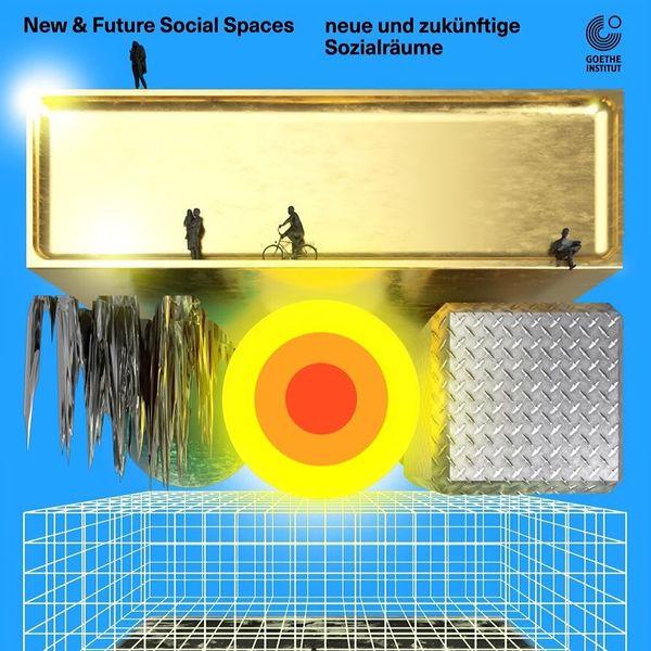 THF Talks X Goethe Institut: New & Future Social Spaces // 21.02.21