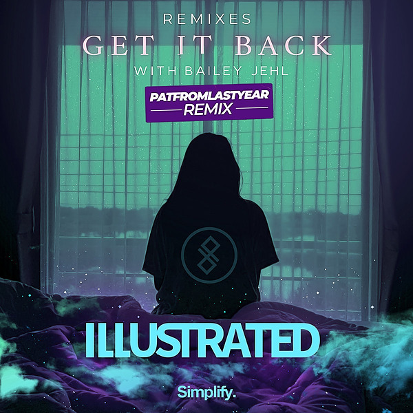 @simplifyrecs ❗ PRE - SAVE❗ Illustrated & Bailey Jehl - Get It Back (PatFromLastYear Remix Link Thumbnail | Linktree
