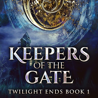 Watch Keepers of the Gate: Twilight Ends (Book 1) Book Trailer