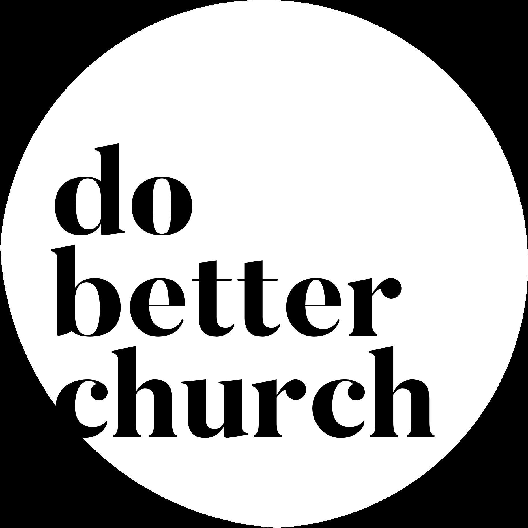 @dobetterchurch Profile Image | Linktree