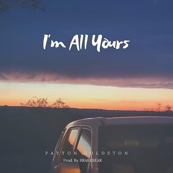 Payton Goldston I'm All Yours (New Single) Link Thumbnail | Linktree