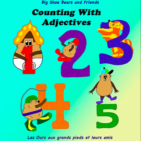Counting with Adjectives (Bilingual: English/French): A dual language and number book for children.