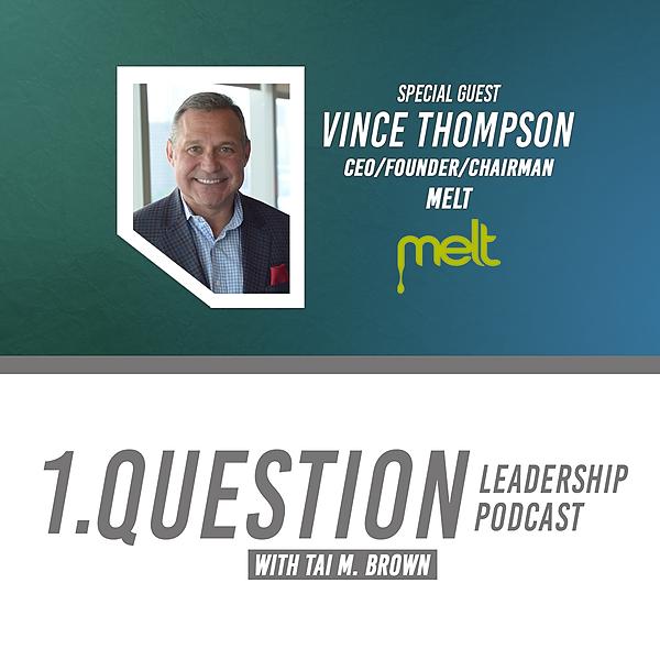 Vince Thompson | CEO-Founder-Chairman | MELT