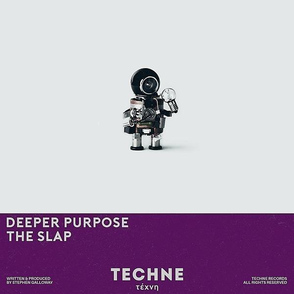 Deeper Purpose - The Slap [TECHNE]