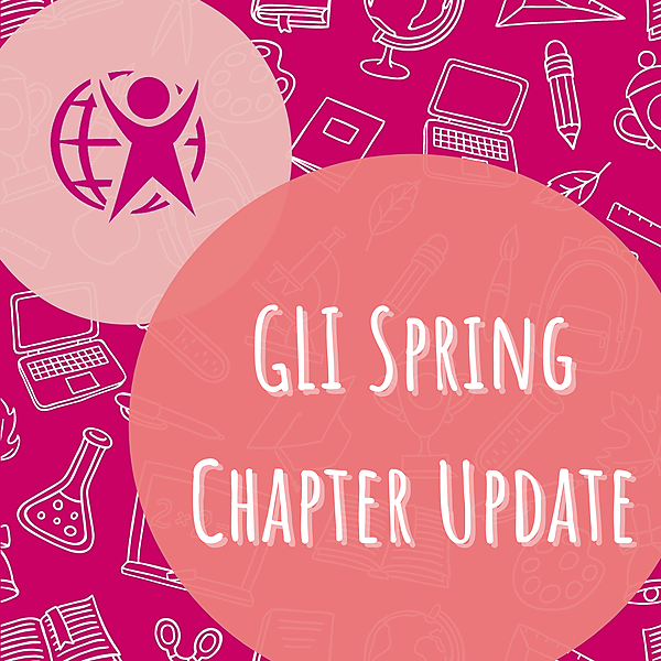 GLI Spring Chapter Updates
