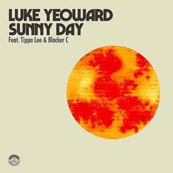 OUT NOW:  LUKE YEOWARD - SUNNY DAY (FEAT. TIPPA LEE & BLACKER C)