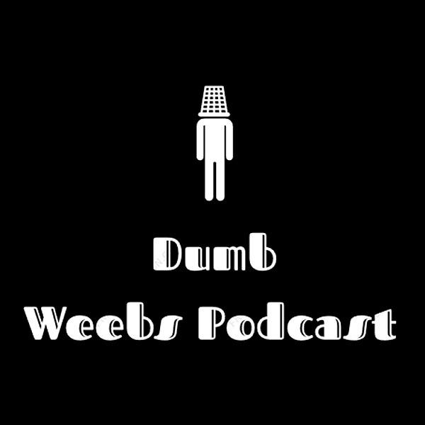 @DumbWeebsPod Profile Image   Linktree