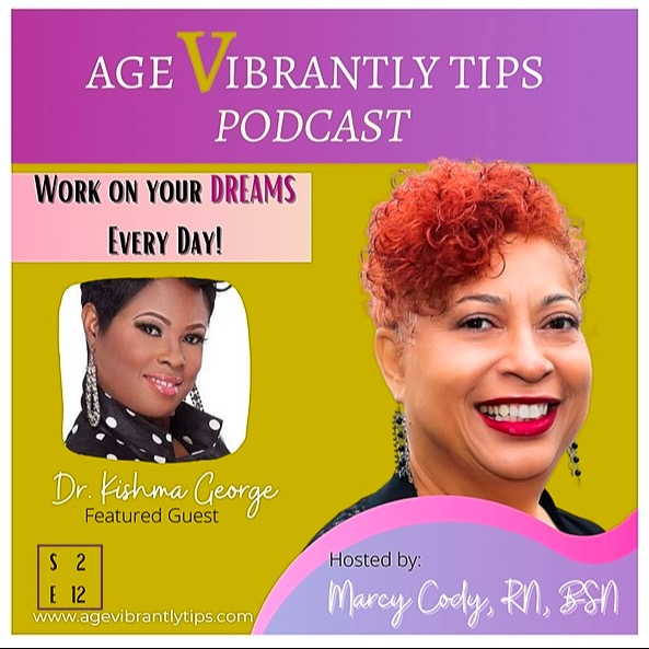 Age Vibrantly Tips Podcast S2E12 Dr. Kishma A. George Work on your DREAMS Daily! Link Thumbnail | Linktree