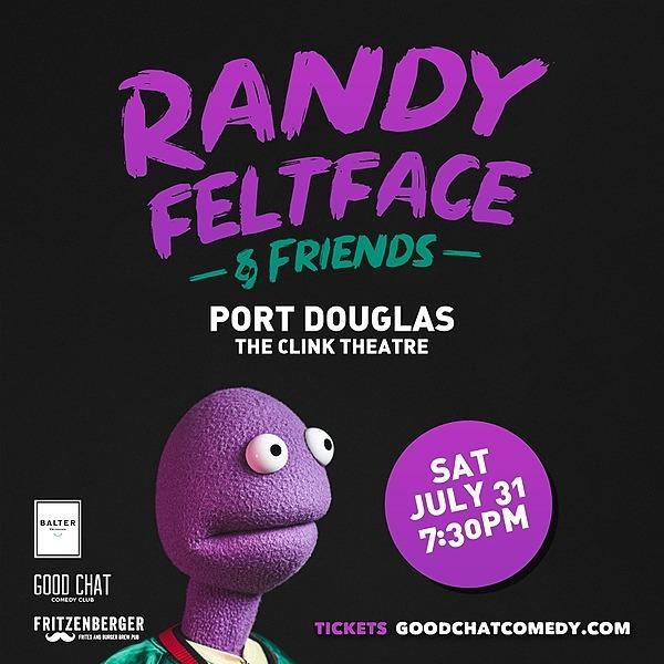 @goodchatcomedy Get tickets to Randy Feltface & Friends - PORT DOUGLAS [July 31] Link Thumbnail | Linktree