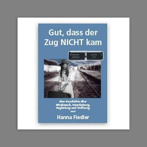 Gut, dass der Zug NICHT kam von Hanna Fiedler