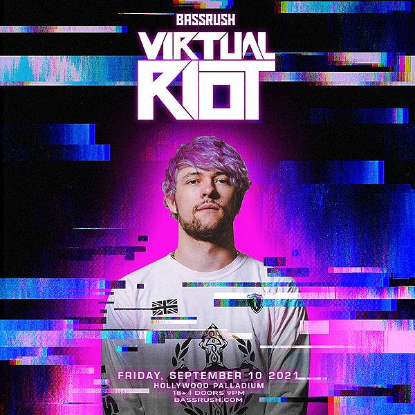 Virtual Riot - Hollywood Palladium 2021