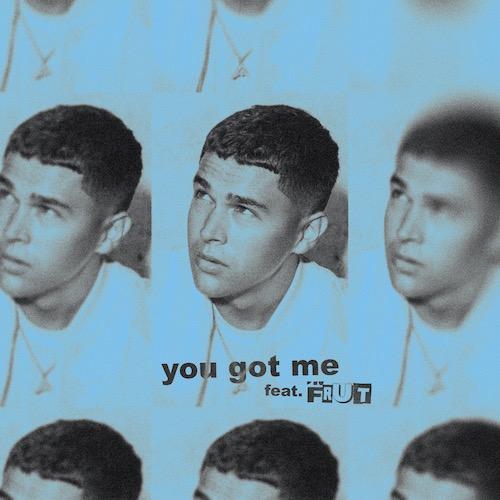 "Stream ""You Got Me"" feat. FRUT"