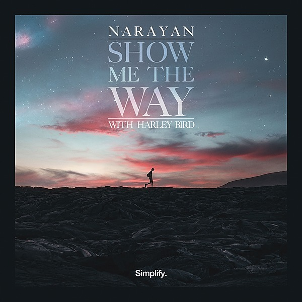 @simplifyrecs Narayan - Show Me (feat. Harley Bird) Link Thumbnail | Linktree