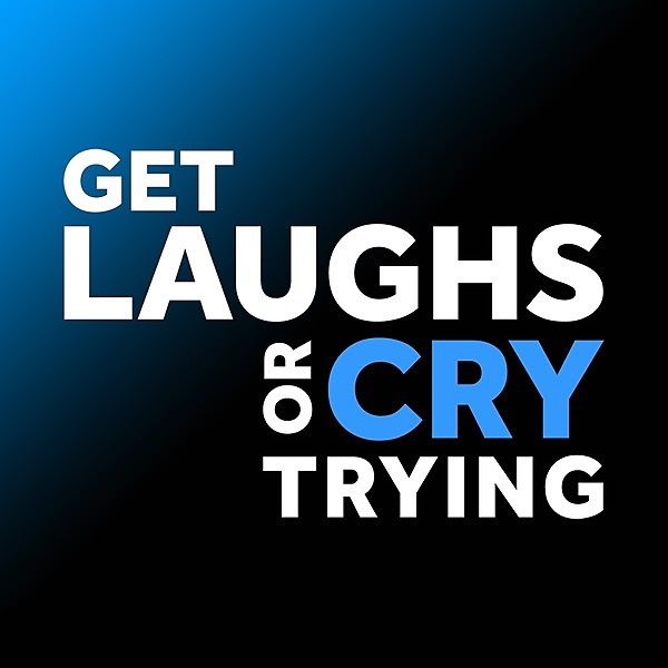 Get Laughs or Cry Trying (getlaughs) Profile Image | Linktree