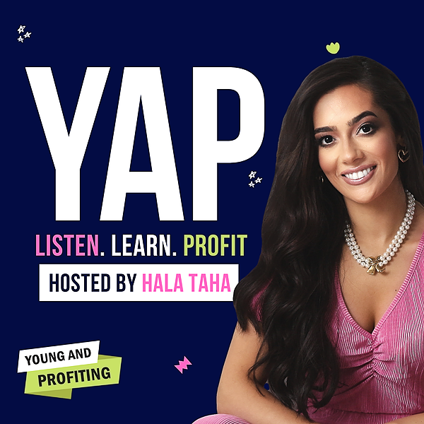Young And Profiting Podcast (YAPwithHala) Profile Image   Linktree