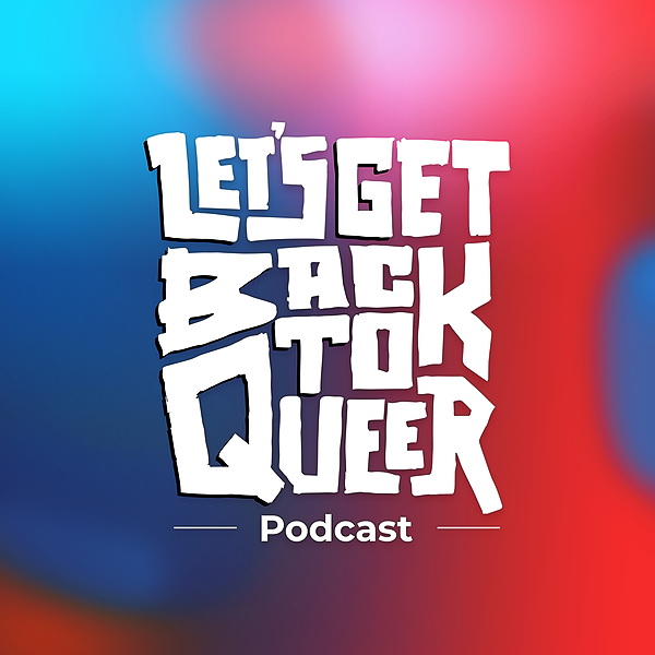 Let's Get Back To Queer (letsgetbacktoqueer) Profile Image | Linktree