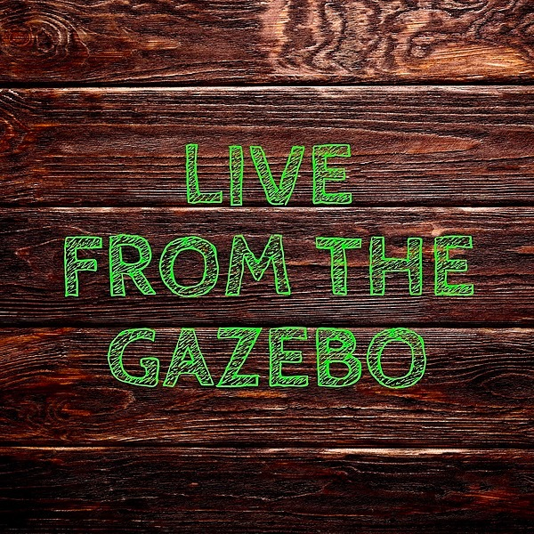 Live From The Gazebo (livefromthegazebo) Profile Image | Linktree