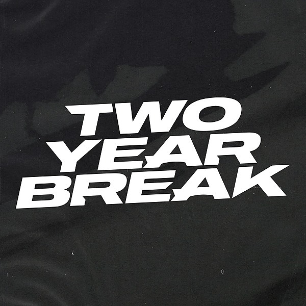 Two Year Break (twoyearbreak) Profile Image | Linktree