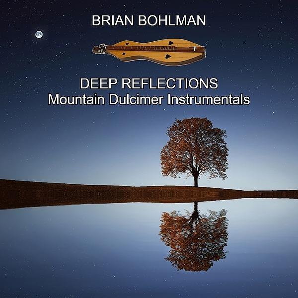 @Brian.Bohlman Deep Reflections: Mountain Dulcimer Instrumentals Link Thumbnail | Linktree