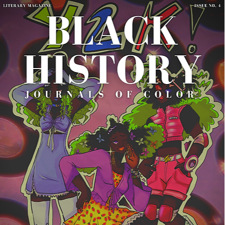 ❗ READ ISSUE 4 OF JOURNALS OF COLOR: BLACK HISTORY. ❗