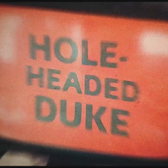 Hole-headed Duke video
