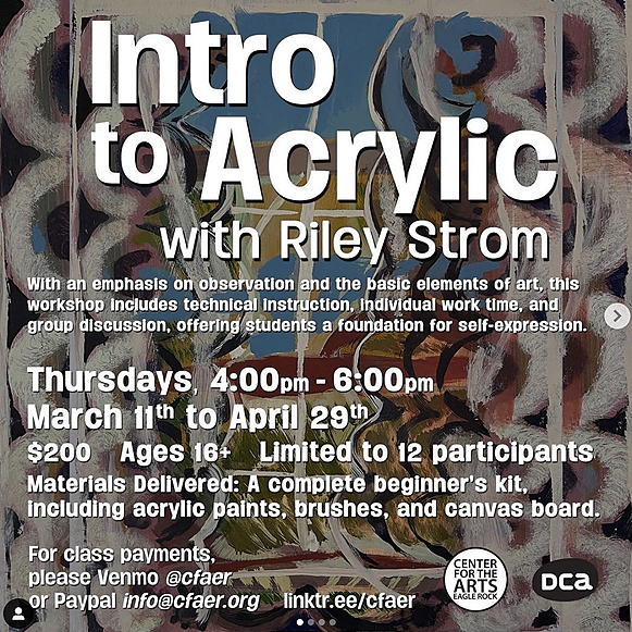 Intro to Acrylic with Riley Strom Thursdays 4:00pm to 6:00pm 3/11 to 4/29