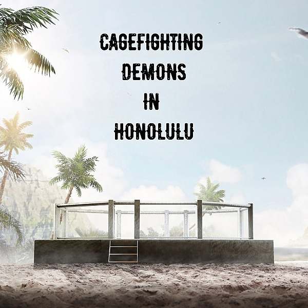 Cagefighting Demons In Honolulu