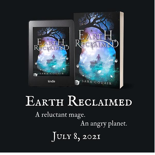 Earth Reclaimed (YA Fantasy coming July 2021)