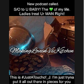 """New Podcast Called """" S/O to U BABY! The 💚 of my life. Ladies treat Ur MAN Right!"""""""