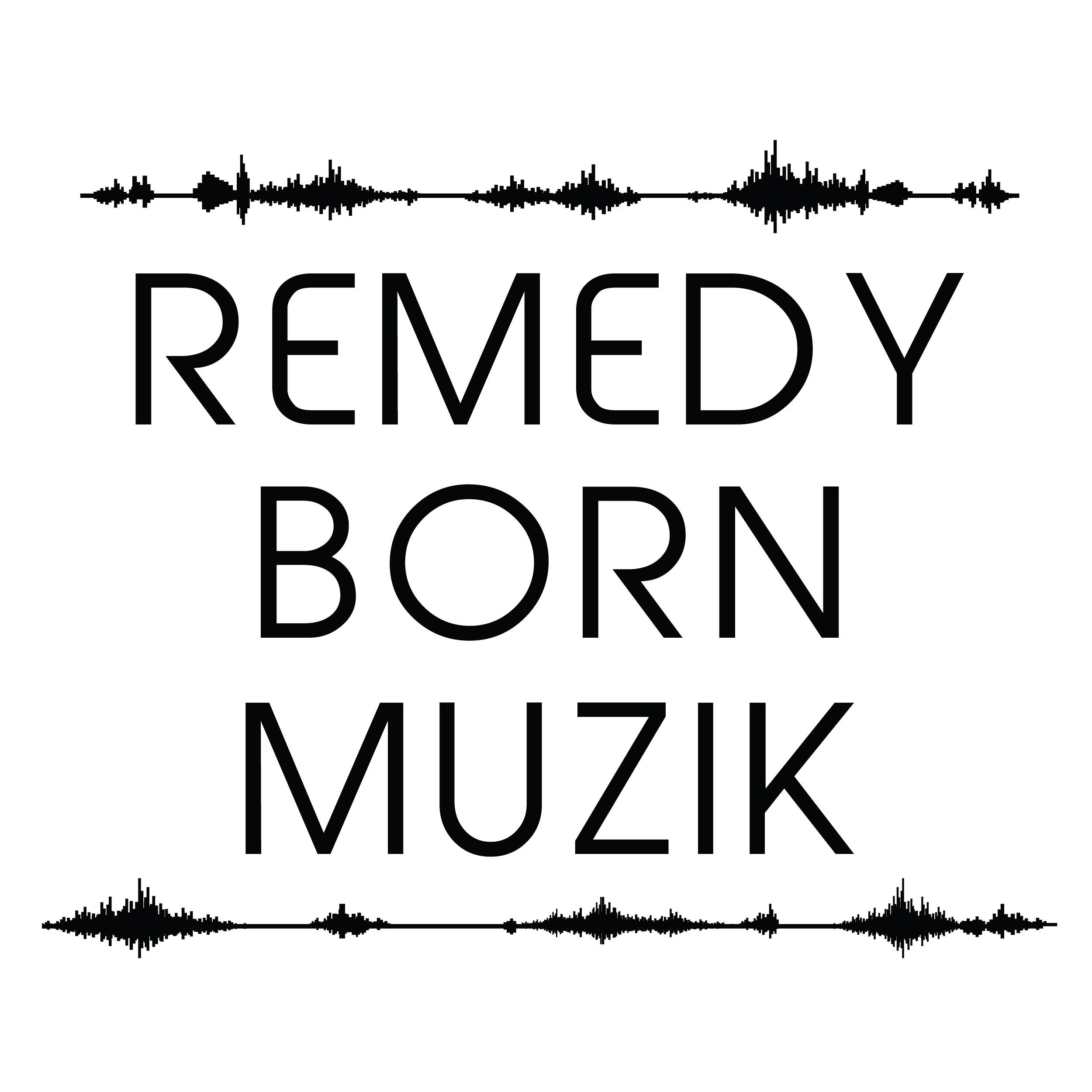 @remedybornmuzik Profile Image   Linktree
