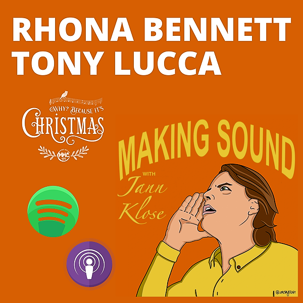 Making Sound (Podcast | Spotify) - Rhona Bennett & Tony Lucca