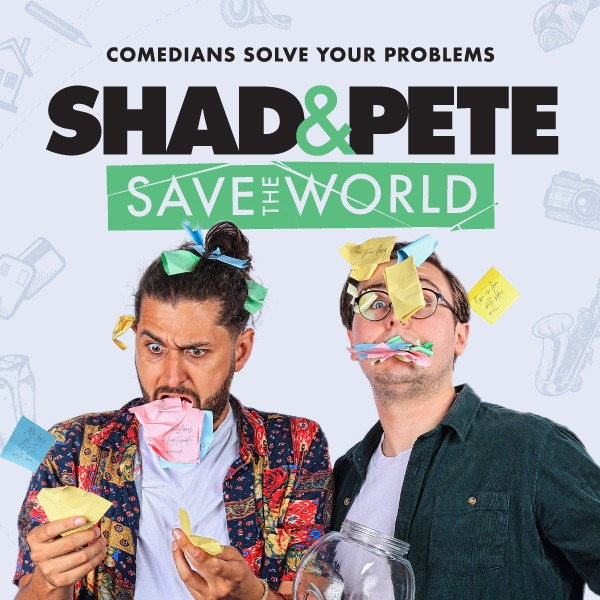 Get tickets to Shad & Pete Save The World! [April 22]