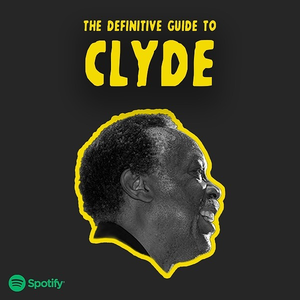 THE DEFINITIVE GUIDE TO CLYDE (Spotify)