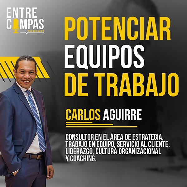 ENTRE COMPAS PODCAST Potenciar Equipos de Trabajo / Carlos Aguirre COACH Link Thumbnail   Linktree
