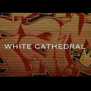 WHITE CATHEDRAL (OFFICIAL VIDEO) 🎥