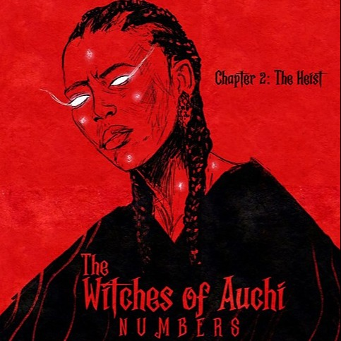 "The Witches of Auchi: ""The Heist"" (Chapter 2)"