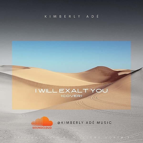 KIMBERLY ADÉ MUSIC I WILL EXALT YOU | SOUNDCLOUD  Link Thumbnail | Linktree