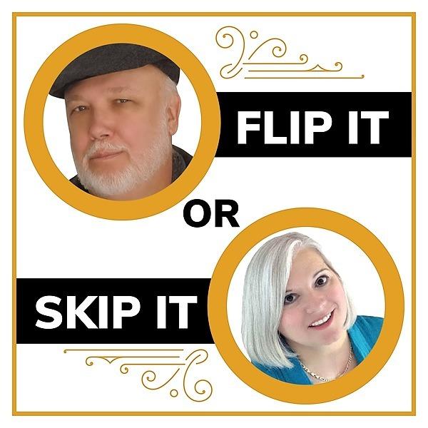 Flip It or Skip It - Podcast