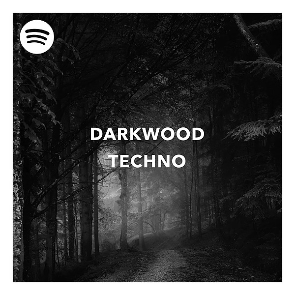Darkwood Techno (Playlist Spotify)