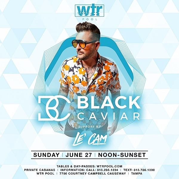 6.27 Sunday Pool Party w/ Black Caviar and Le'Cam