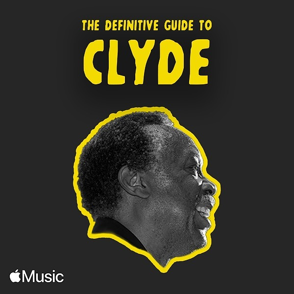 THE DEFINITIVE GUIDE TO CLYDE (Apple Music)